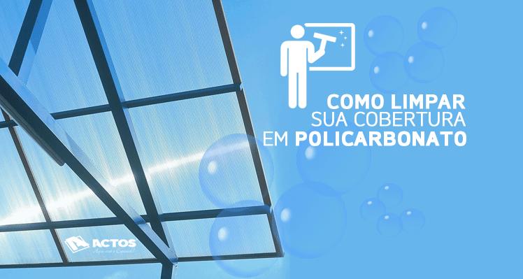 Como limpar sua cobertura em policarbonato