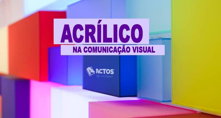 O Acrílico na Comunicação Visual