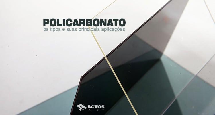 Os tipos de policarbonato e suas aplicações