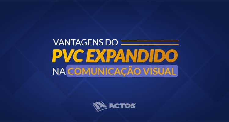 Vantagens da chapa de PVC expandido na comunicação visual