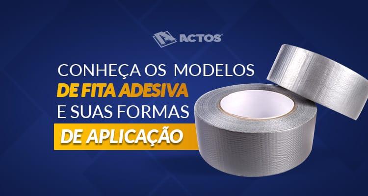 Conheça os modelos de fitas adesivas e suas formas de aplicação