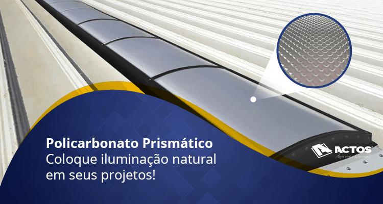 Chapa de Policarbonato Prismático – Coloque iluminação natural em seus projetos!